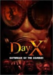 Day X   Outbreak Of The Zombies (2008)